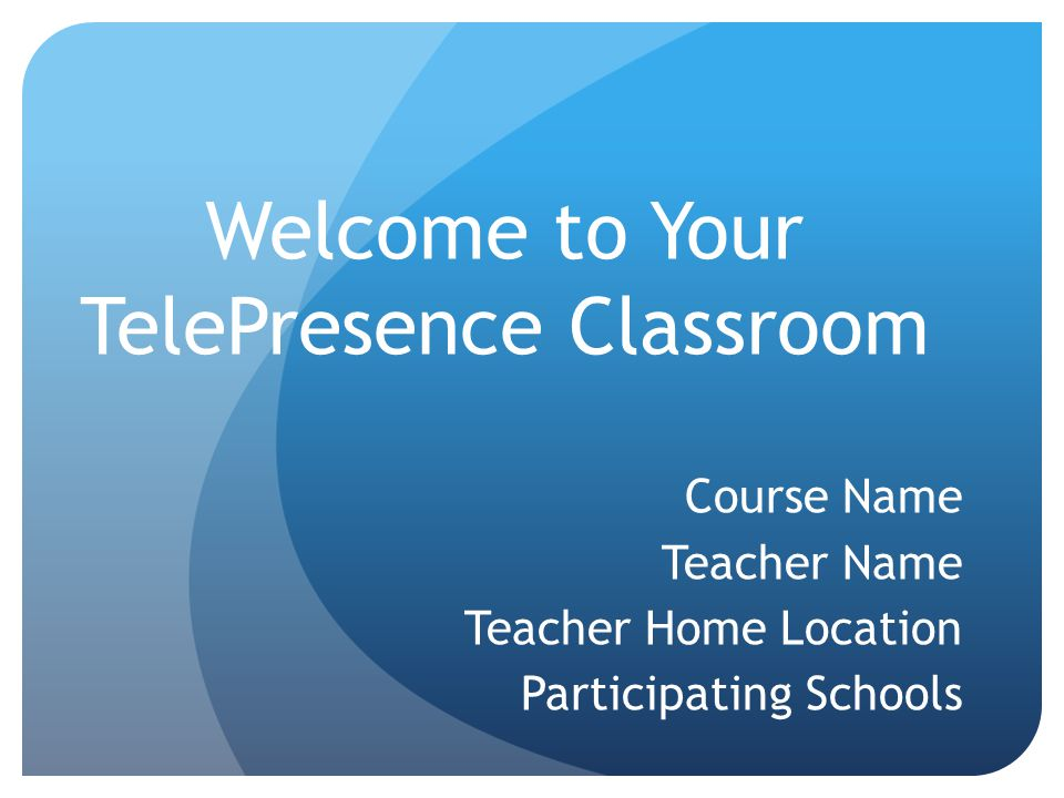 Room Behavior A higher level of classroom behavior is expected in the TelePresence classroom.