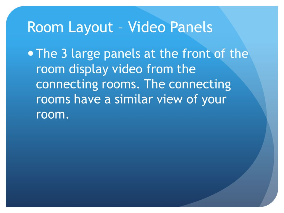 Room Layout – Microphones To avoid accidentally pressing this button and to minimize background noise, please place all backpacks and bags on the floor.