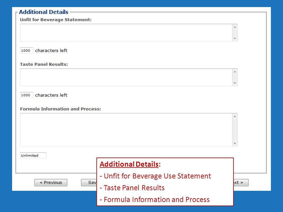 Additional Details: - Unfit for Beverage Use Statement - Taste Panel Results - Formula Information and Process