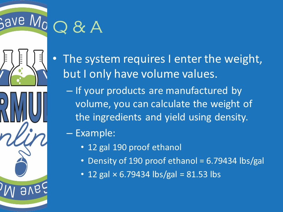 The system requires I enter the weight, but I only have volume values.