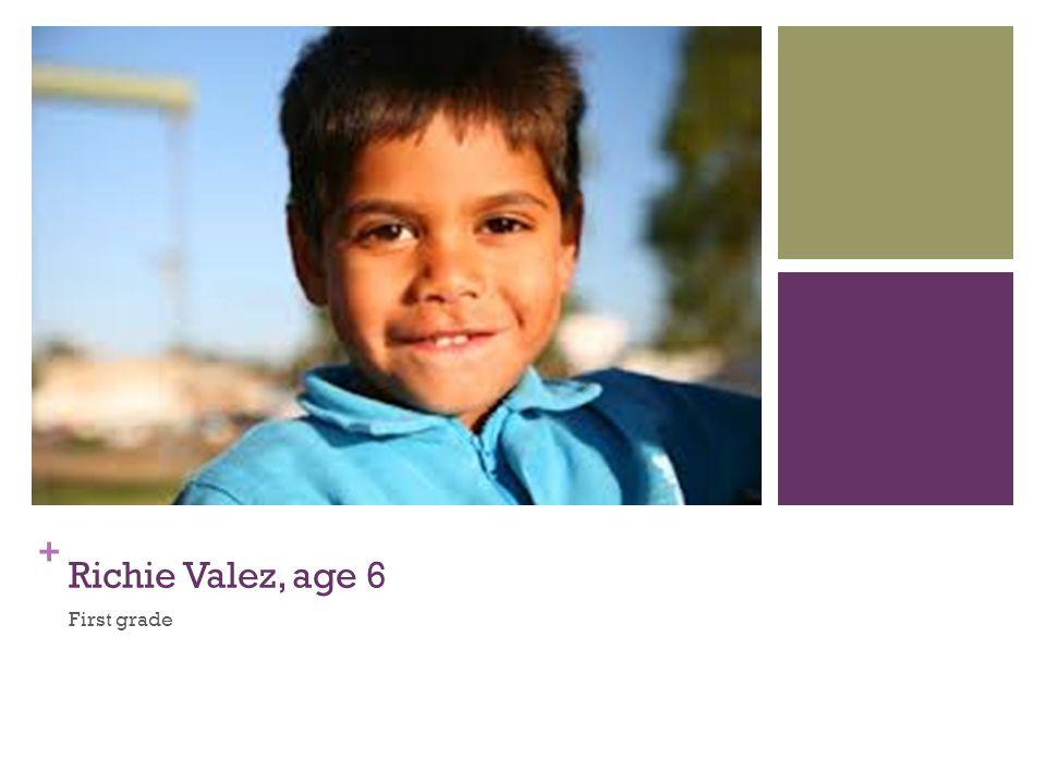 + Richie Valez, age 6 First grade