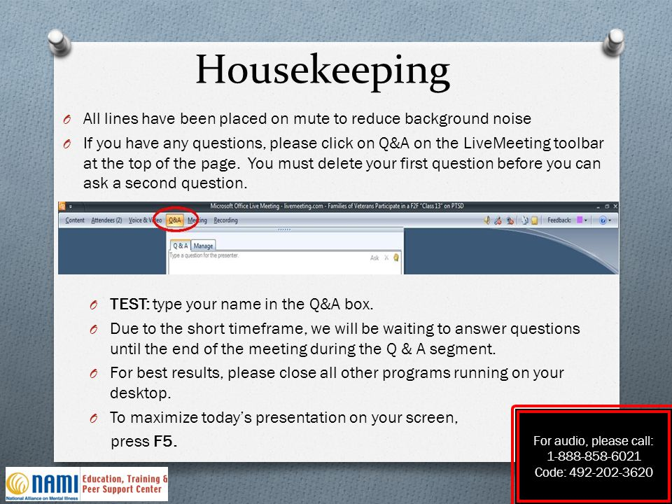 Housekeeping O All lines have been placed on mute to reduce background noise O If you have any questions, please click on Q&A on the LiveMeeting toolb