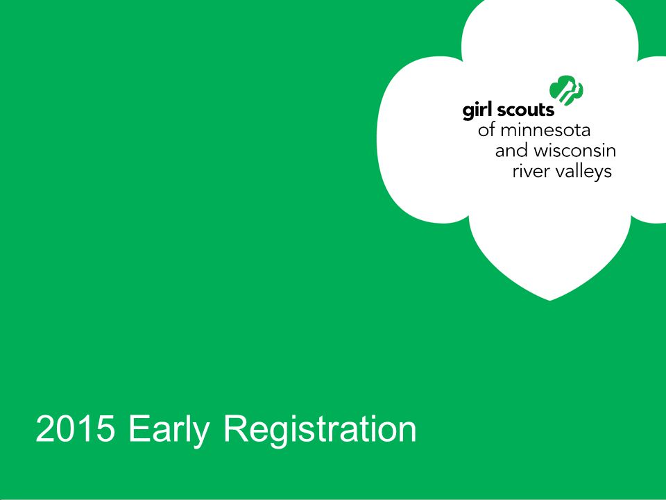 girl scouts river valleys 2015 Early Registration
