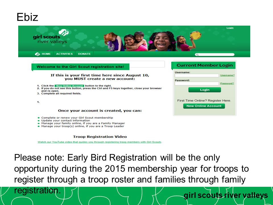 girl scouts river valleys Ebiz Please note: Early Bird Registration will be the only opportunity during the 2015 membership year for troops to registe
