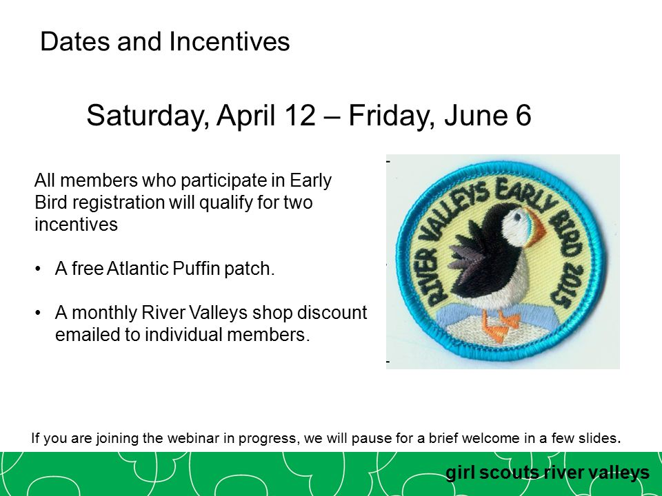 girl scouts river valleys Dates and Incentives Saturday, April 12 – Friday, June 6 All members who participate in Early Bird registration will qualify