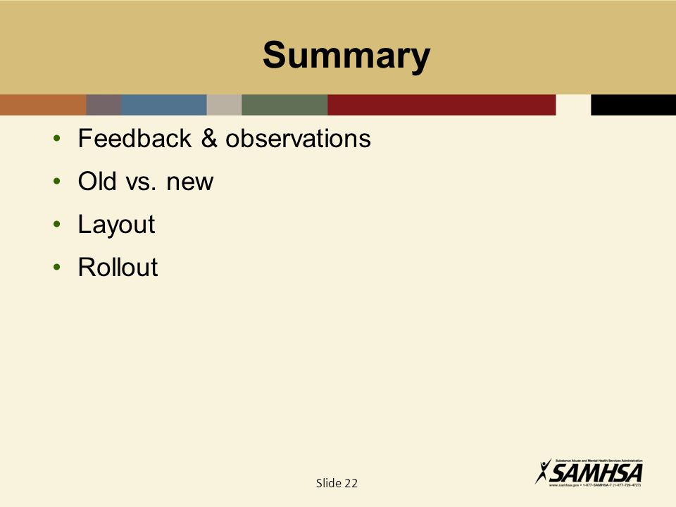Summary Feedback & observations Old vs. new Layout Rollout Slide 22