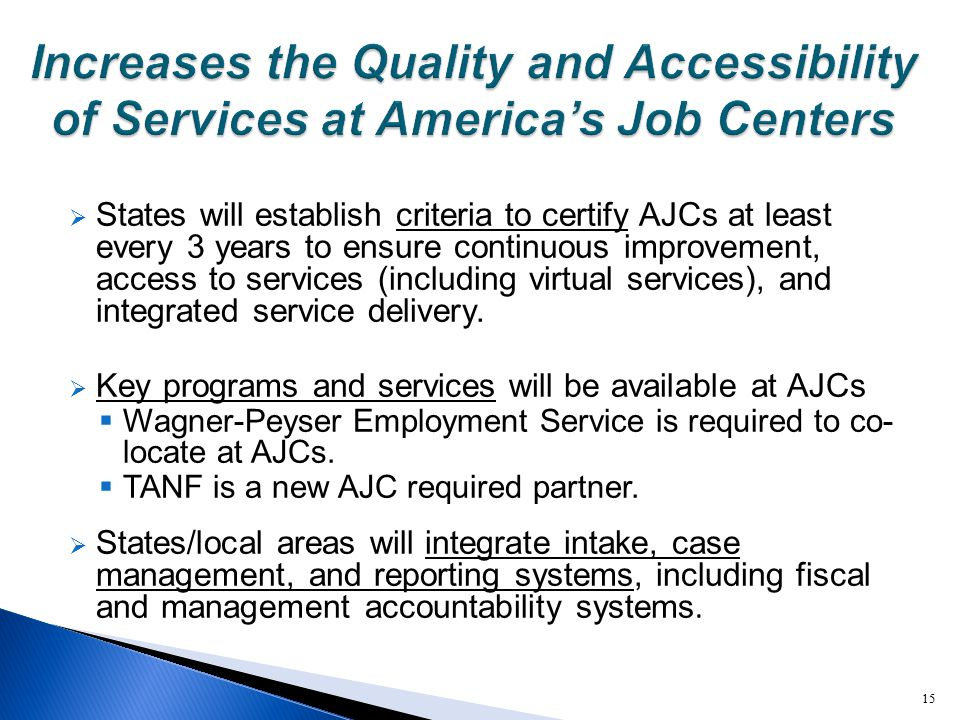  States will establish criteria to certify AJCs at least every 3 years to ensure continuous improvement, access to services (including virtual servic