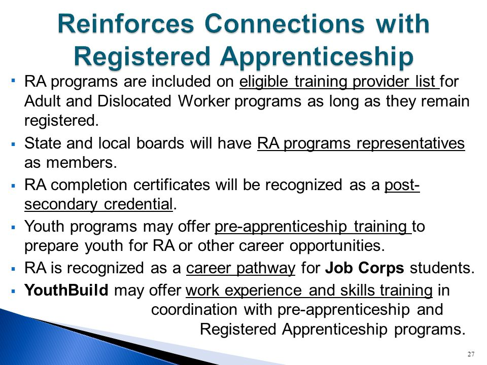  RA programs are included on eligible training provider list for Adult and Dislocated Worker programs as long as they remain registered.  State and