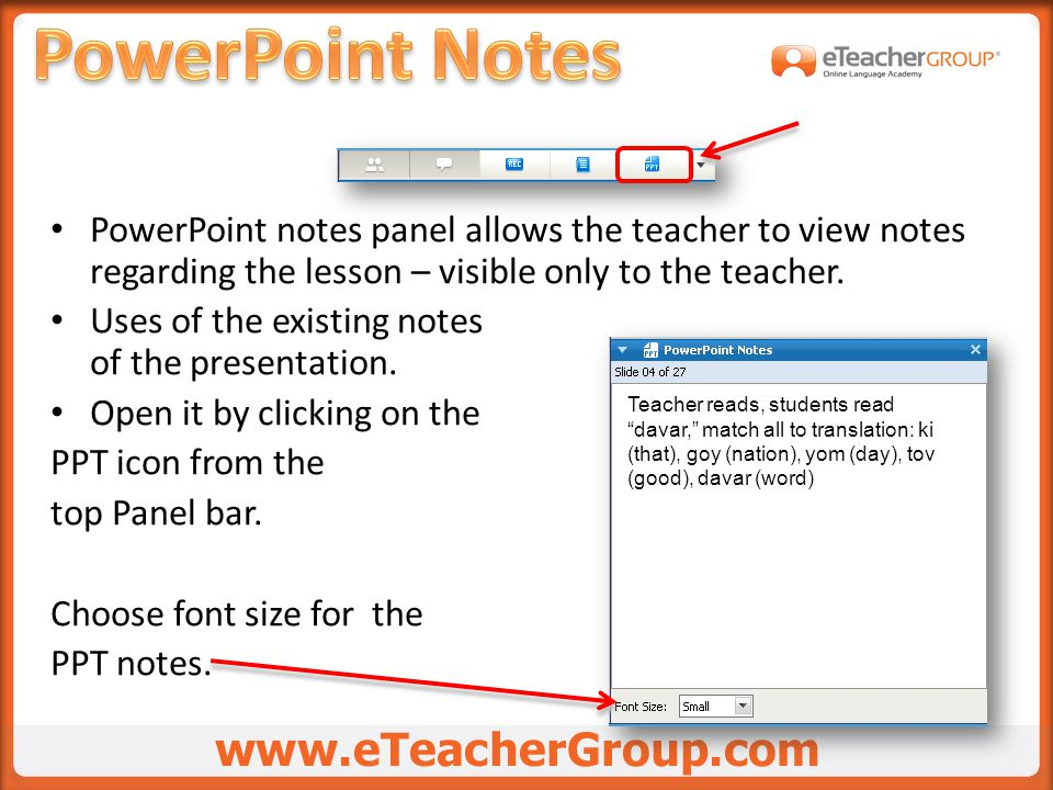 PowerPoint notes panel allows the teacher to view notes regarding the lesson – visible only to the teacher.