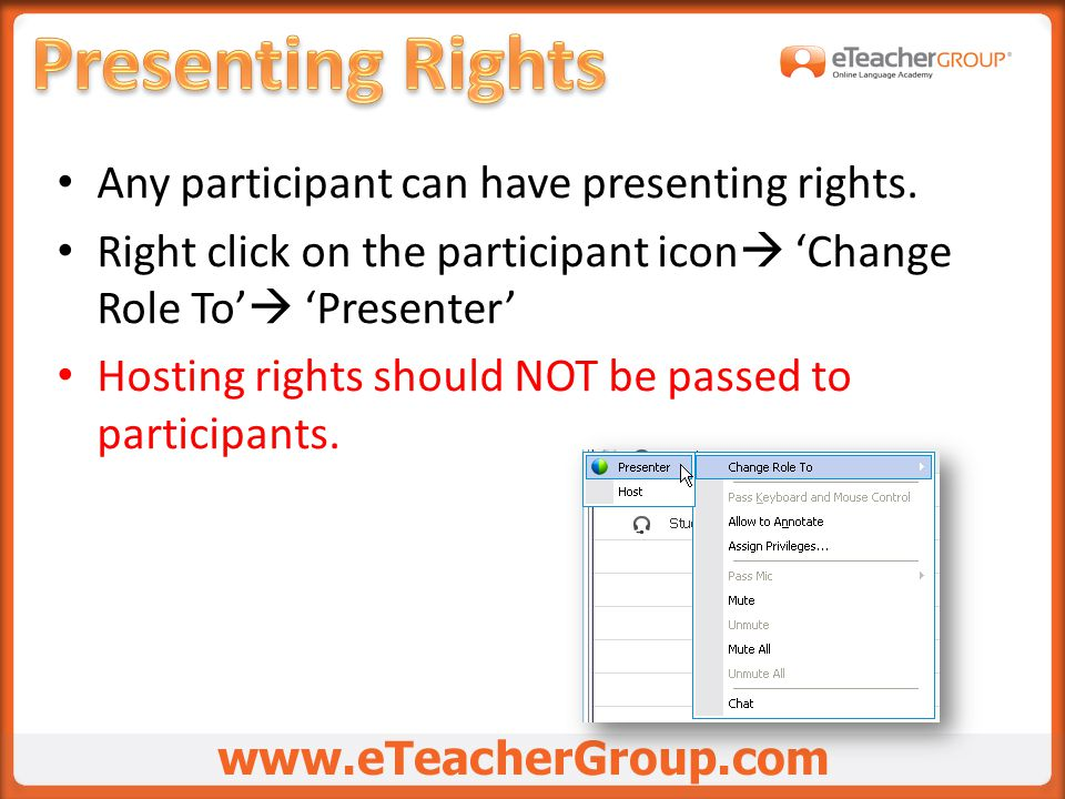 Any participant can have presenting rights.