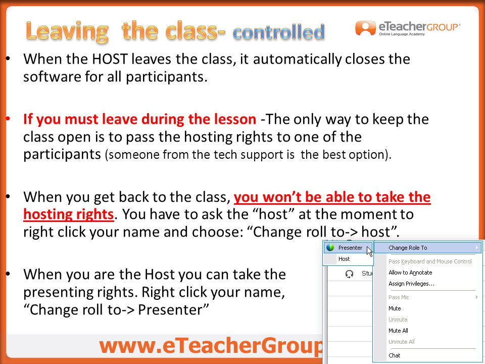 When the HOST leaves the class, it automatically closes the software for all participants.