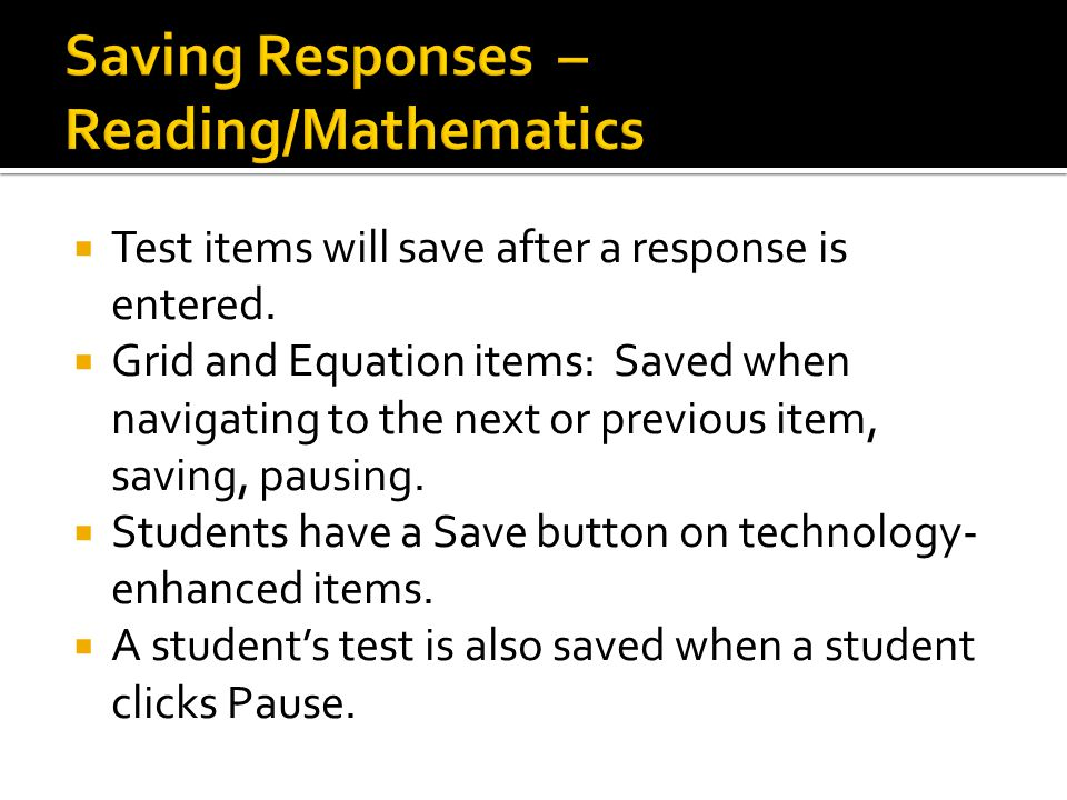  Test items will save after a response is entered.