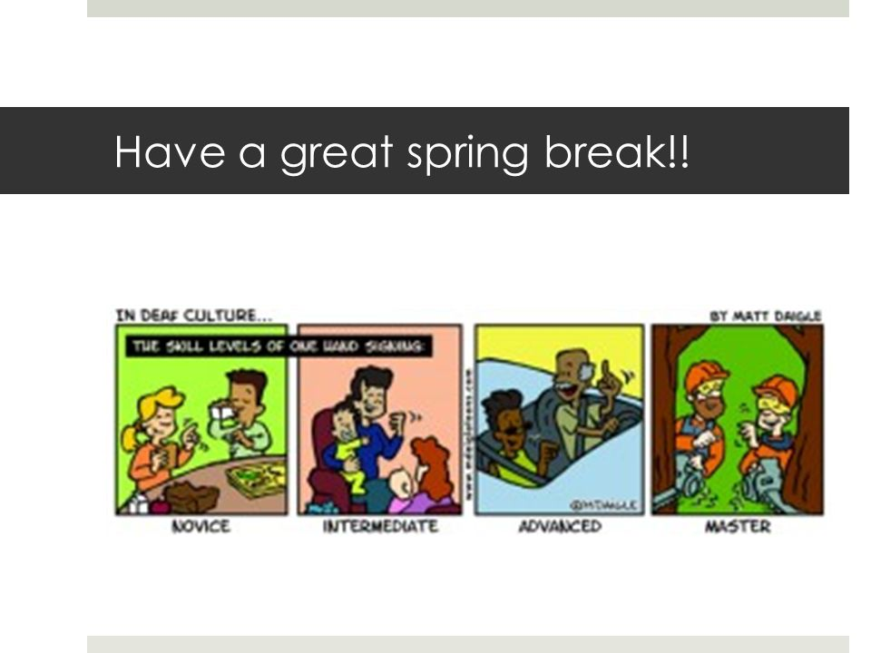 Have a great spring break!!