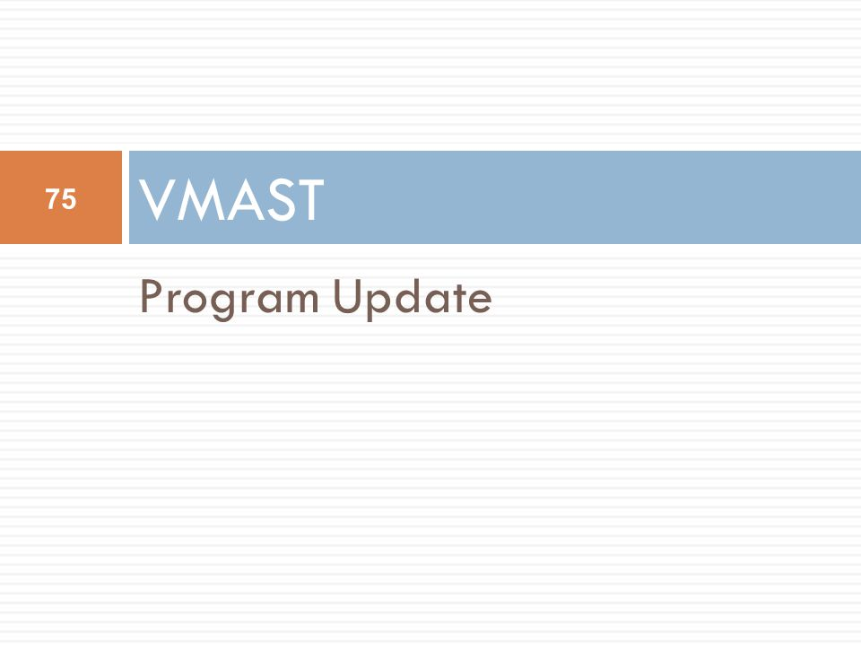 Program Update VMAST 75