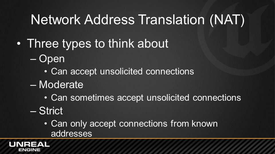Network Address Translation (NAT) Three types to think about –Open Can accept unsolicited connections –Moderate Can sometimes accept unsolicited conne