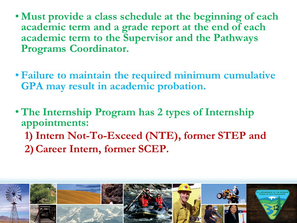 Must provide a class schedule at the beginning of each academic term and a grade report at the end of each academic term to the Supervisor and the Pathways Programs Coordinator.