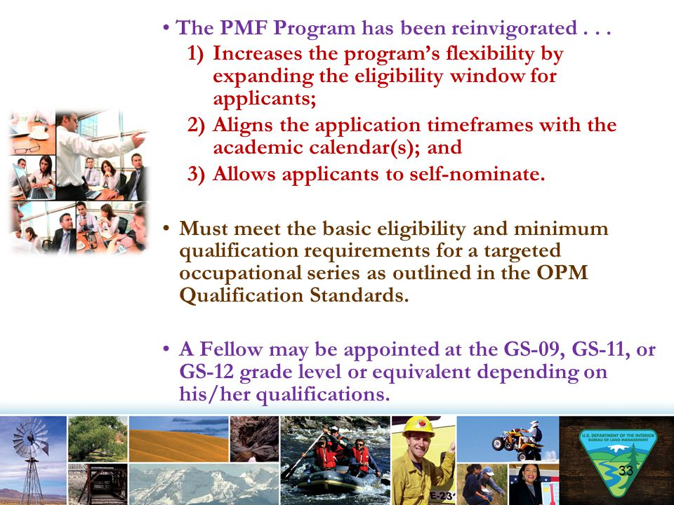 The PMF Program has been reinvigorated... 1)Increases the program's flexibility by expanding the eligibility window for applicants; 2)Aligns the appli