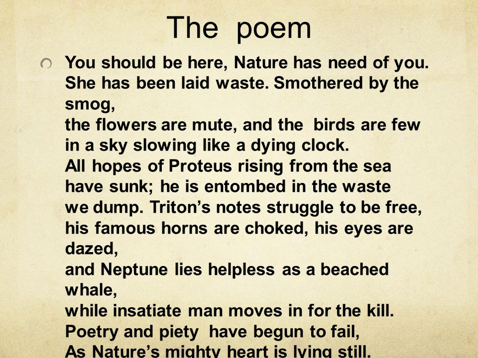 The poem You should be here, Nature has need of you.