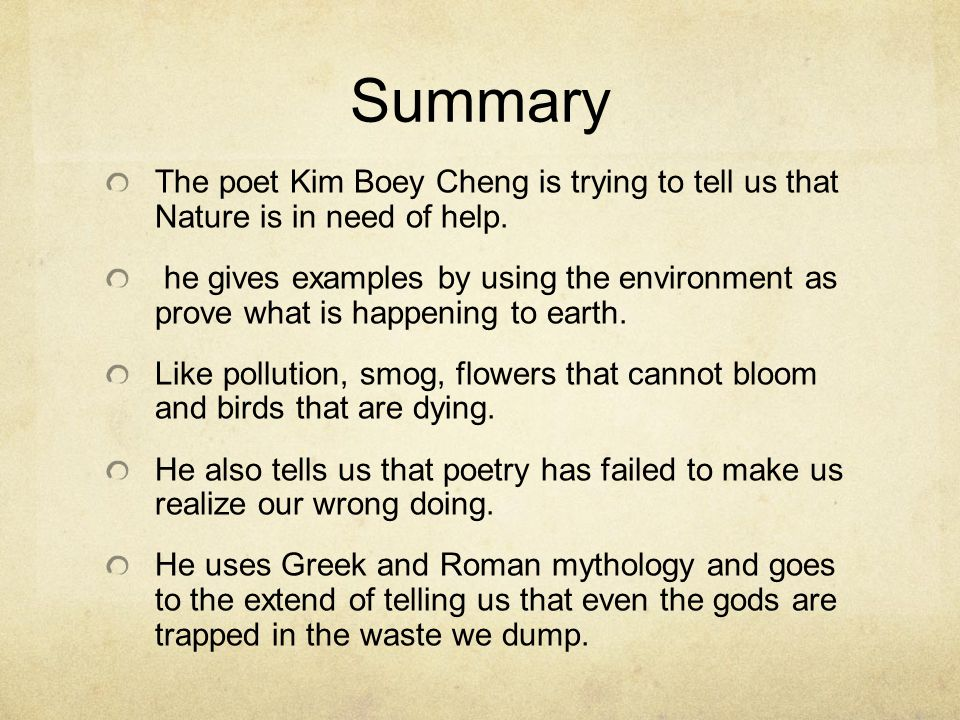 Summary The poet Kim Boey Cheng is trying to tell us that Nature is in need of help.
