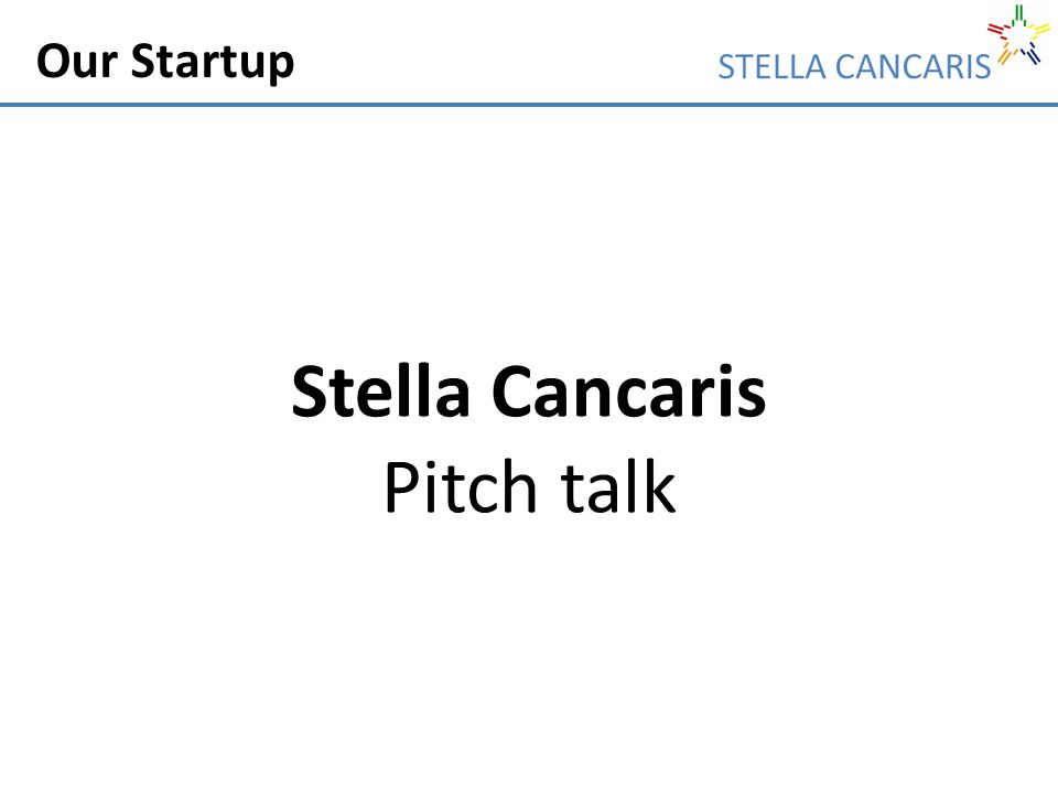 Our Startup Stella Cancaris Pitch talk
