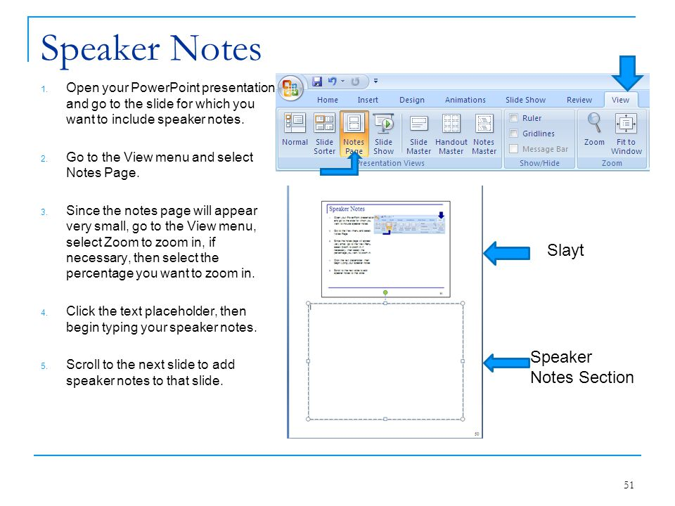 Speaker Notes 1. Open your PowerPoint presentation and go to the slide for which you want to include speaker notes. 2. Go to the View menu and select