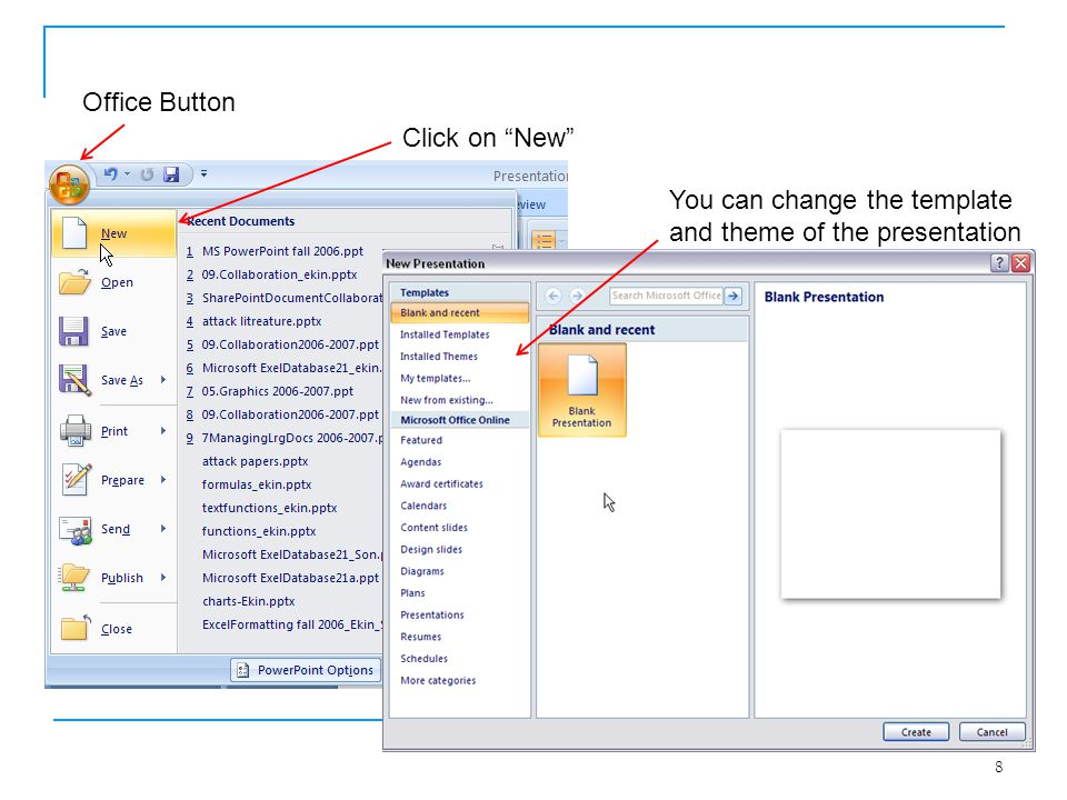 "8 Office Button Click on ""New"" You can change the template and theme of the presentation"