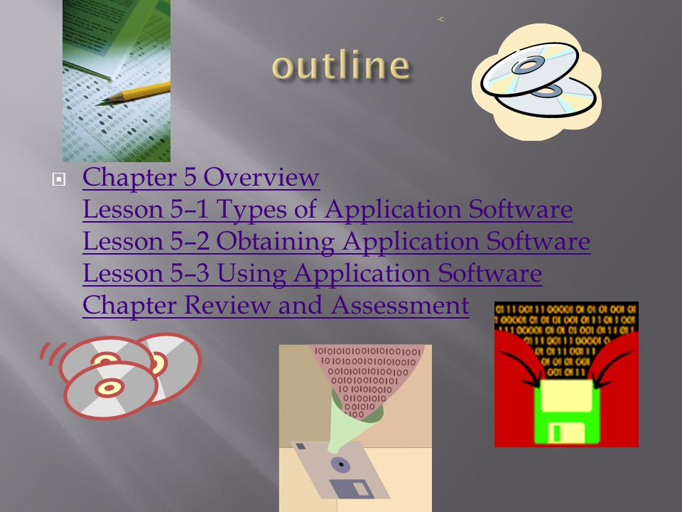  Chapter 5 Overview Lesson 5–1 Types of Application Software Lesson 5–2 Obtaining Application Software Lesson 5–3 Using Application Software Chapter Review and Assessment Chapter 5 Overview Lesson 5–1 Types of Application Software Lesson 5–2 Obtaining Application Software Lesson 5–3 Using Application Software Chapter Review and Assessment