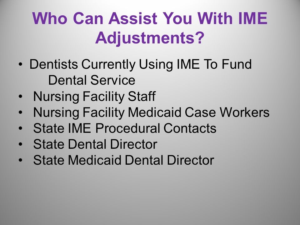 Who Can Assist You With IME Adjustments.