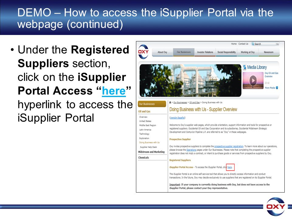 DEMO – How to access the iSupplier Portal via the webpage (continued) Under the Registered Suppliers section, click on the iSupplier Portal Access here hyperlink to access the iSupplier Portal