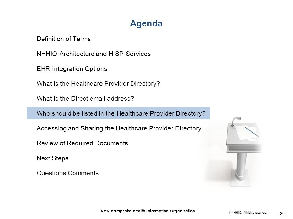- 20 - New Hampshire Health Information Organization © NHHIO. All rights reserved. Agenda Definition of Terms NHHIO Architecture and HISP Services EHR