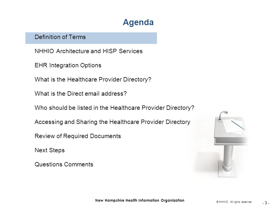 - 3 - New Hampshire Health Information Organization © NHHIO. All rights reserved. Agenda Definition of Terms NHHIO Architecture and HISP Services EHR