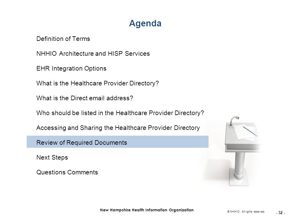 - 32 - New Hampshire Health Information Organization © NHHIO. All rights reserved. Agenda Definition of Terms NHHIO Architecture and HISP Services EHR