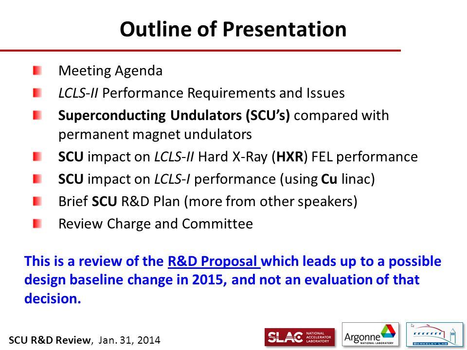 SCU R&D Review, Jan.31, 2014 DRAFT Agenda for Jan.
