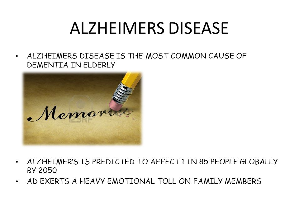 ALZHEIMERS DISEASE ALZHEIMERS DISEASE IS THE MOST COMMON CAUSE OF DEMENTIA IN ELDERLY ALZHEIMER'S IS PREDICTED TO AFFECT 1 IN 85 PEOPLE GLOBALLY BY 2050 AD EXERTS A HEAVY EMOTIONAL TOLL ON FAMILY MEMBERS