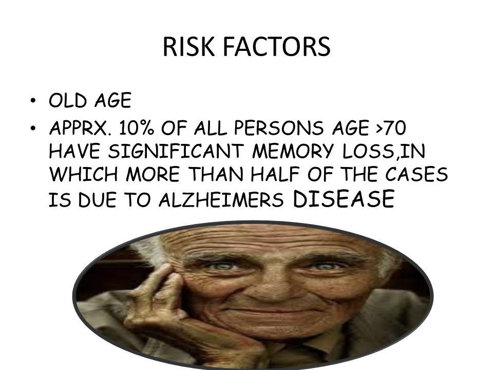 RISK FACTORS OLD AGE APPRX.