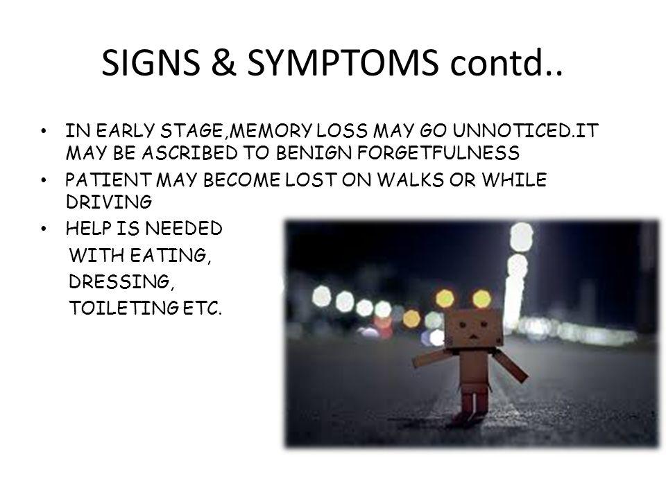 SIGNS & SYMPTOMS contd..