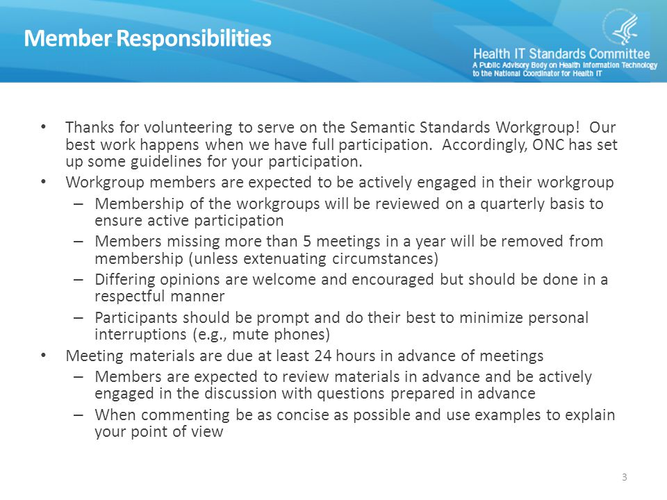 Member Responsibilities Thanks for volunteering to serve on the Semantic Standards Workgroup.