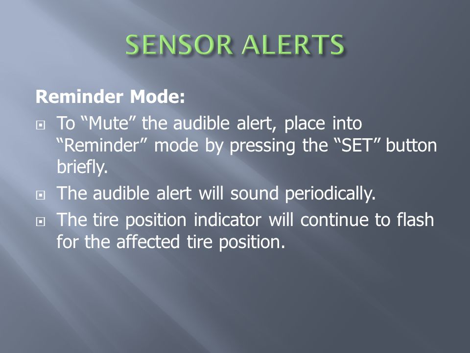 Reminder Mode:  To Mute the audible alert, place into Reminder mode by pressing the SET button briefly.