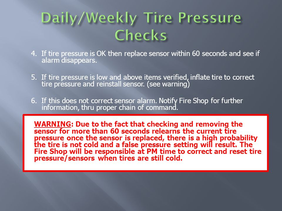 4. If tire pressure is OK then replace sensor within 60 seconds and see if alarm disappears.