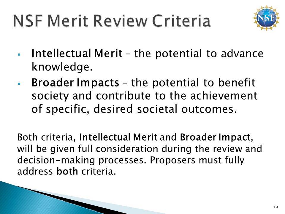 Intellectual Merit – the potential to advance knowledge.