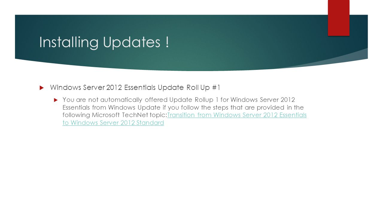 Installing Updates !  Windows Server 2012 Essentials Update Roll Up #1  You are not automatically offered Update Rollup 1 for Windows Server 2012 Es