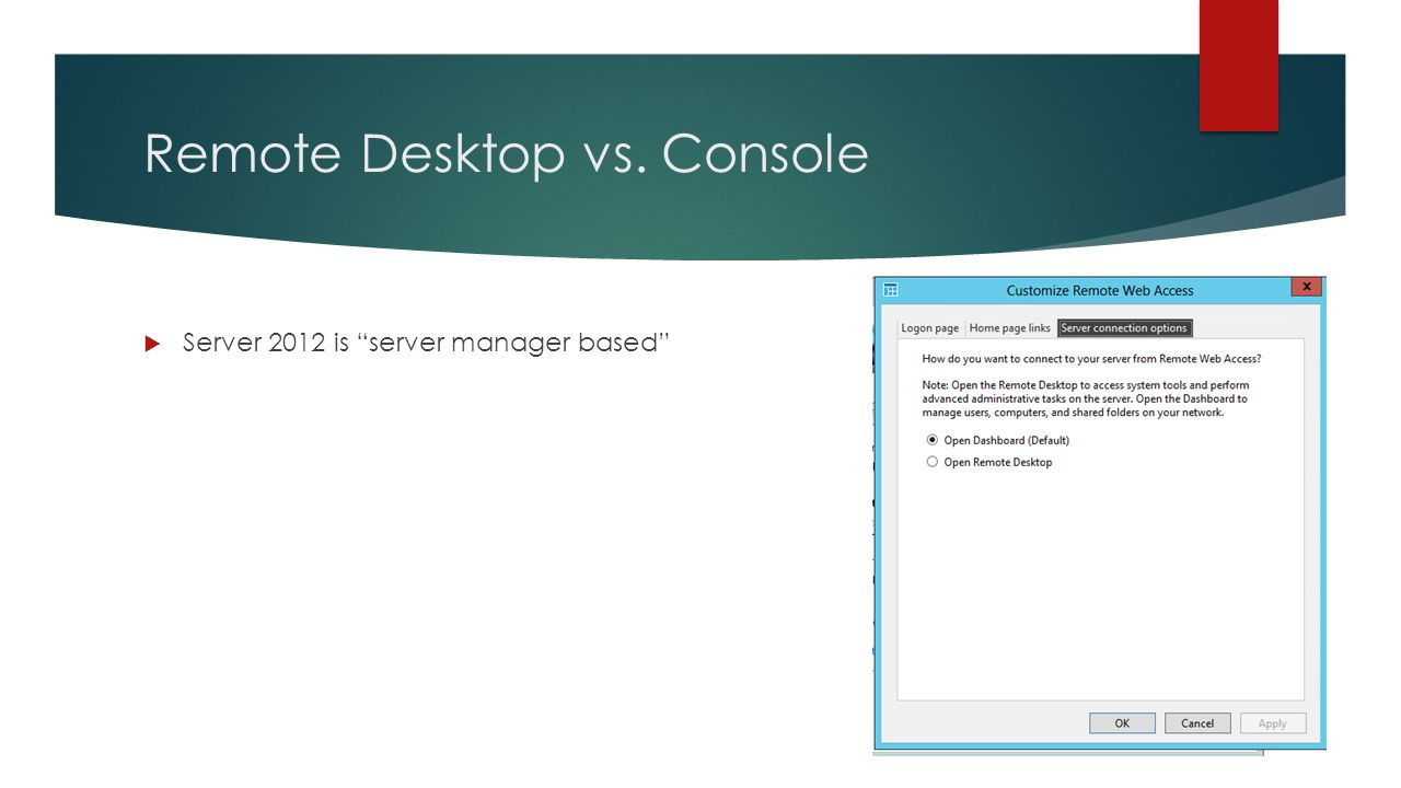 "Remote Desktop vs. Console  Server 2012 is ""server manager based"""