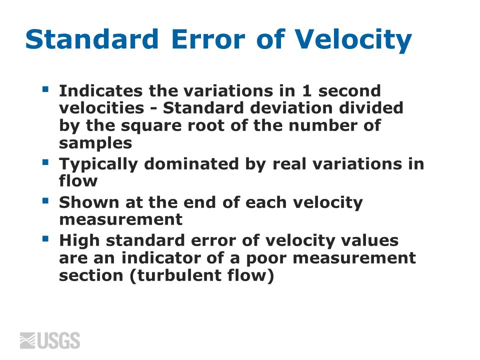 Standard Error of Velocity  Indicates the variations in 1 second velocities - Standard deviation divided by the square root of the number of samples