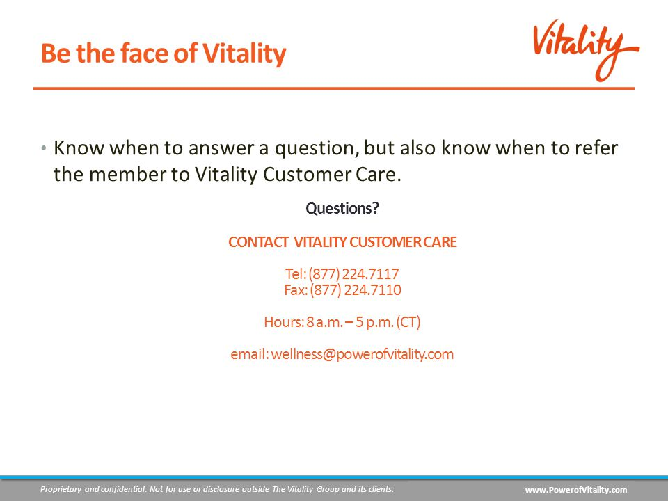 Proprietary and confidential: Not for use or disclosure outside The Vitality Group and its clients.