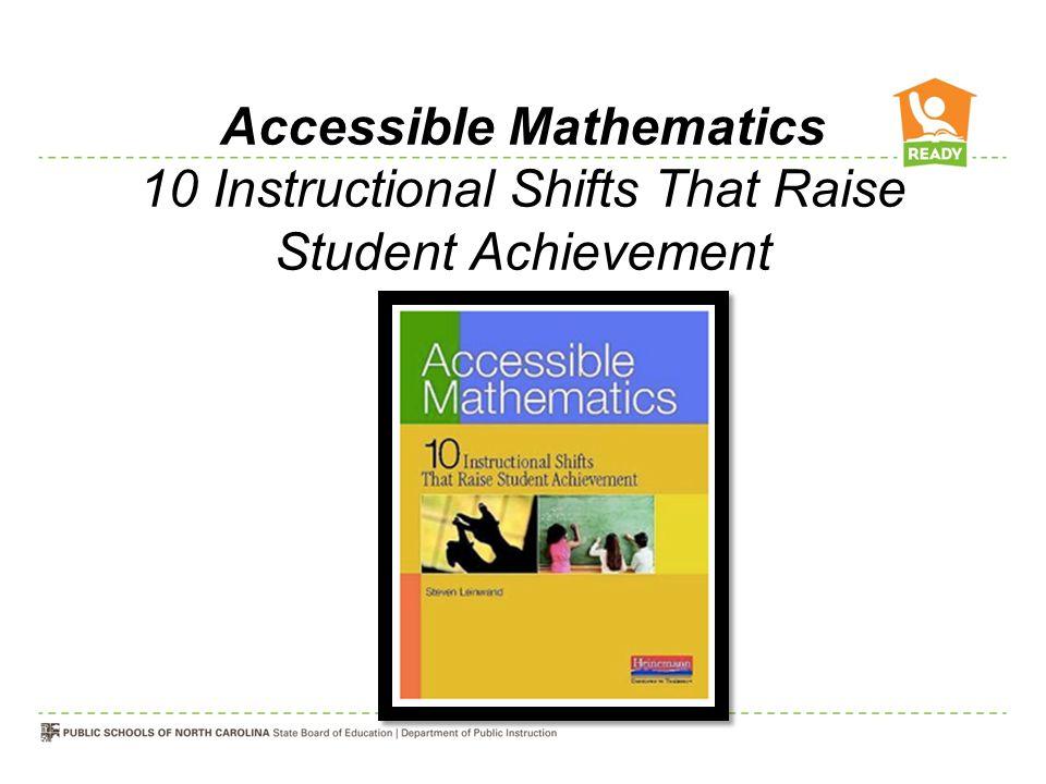 Accessible Mathematics 10 Instructional Shifts That Raise Student Achievement