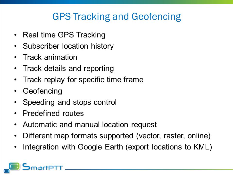 GPS Tracking and Geofencing Real time GPS Tracking Subscriber location history Track animation Track details and reporting Track replay for specific t