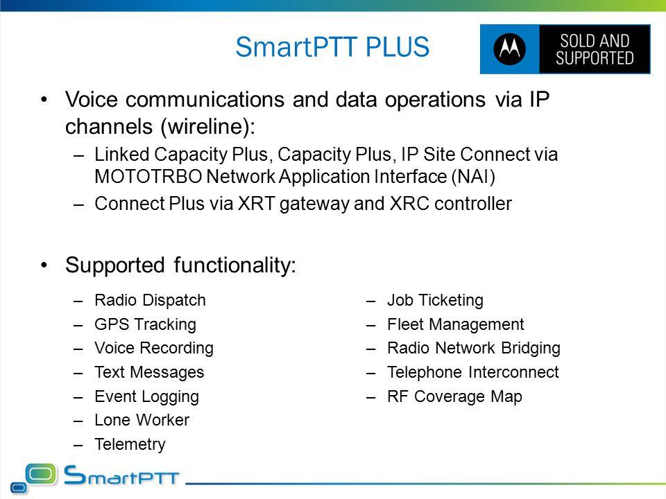 SmartPTT PLUS Benefits Recap Ultimate Voice Solution for IPSC, CP, LCP, Connect Plus Central Dispatch Room.