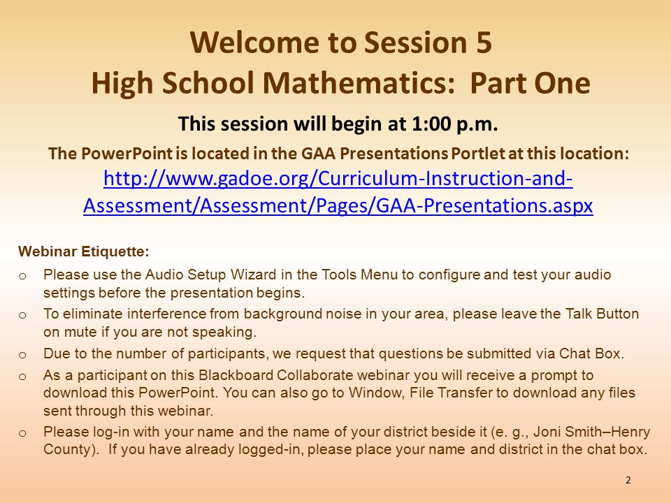 Welcome to Session 5 High School Mathematics: Part One This session will begin at 1:00 p.m.