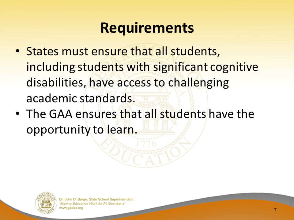Requirements 7 States must ensure that all students, including students with significant cognitive disabilities, have access to challenging academic s