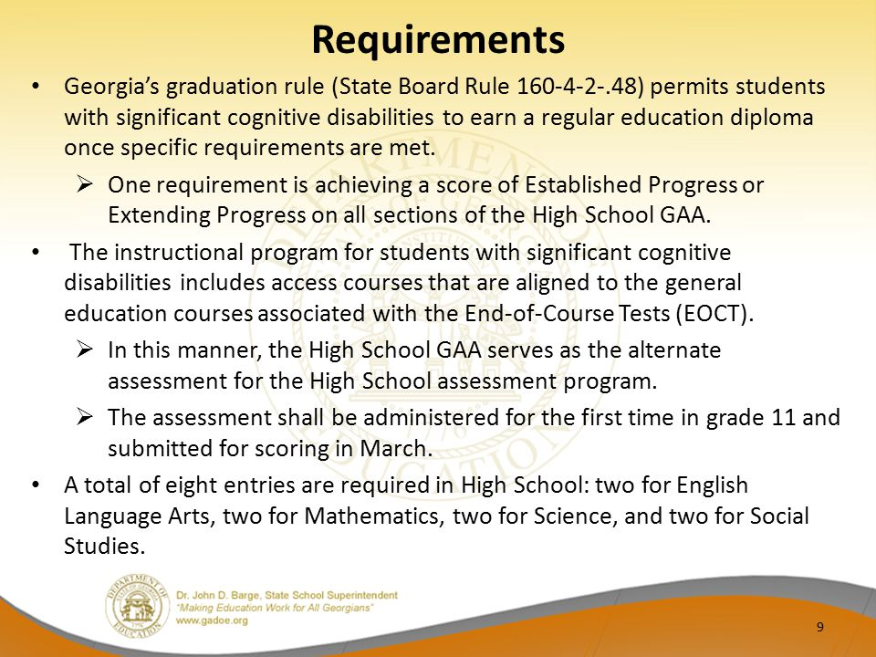 Requirements Georgia's graduation rule (State Board Rule 160-4-2-.48) permits students with significant cognitive disabilities to earn a regular educa